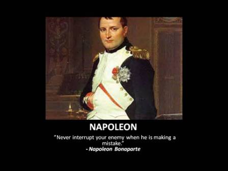 Napoleon Quote: Never Interrupt Your Enemy When He Is Making A Mistake